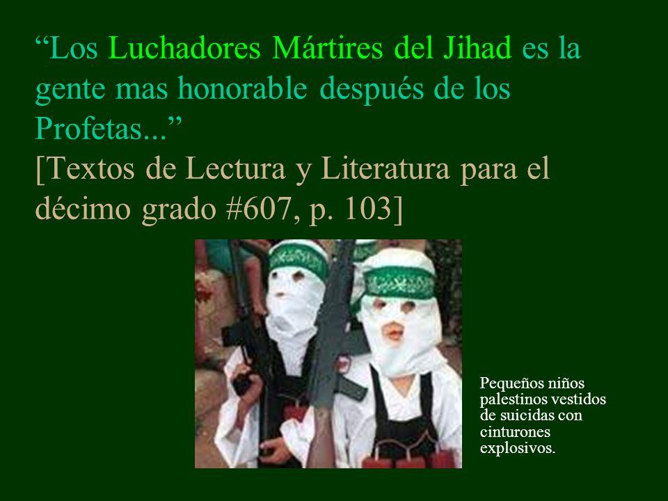 Los Luchadores Mártires del Jihad es la gente mas honorable después de los Profetas... [Textos de Lectura y Literatura para el décimo grado #607, p. 103]